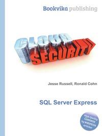 Jesse Russel, Ronald Cohn SQL Server Express